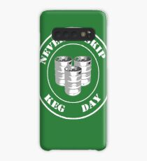 Never Skip Keg Day! Case/Skin for Samsung Galaxy