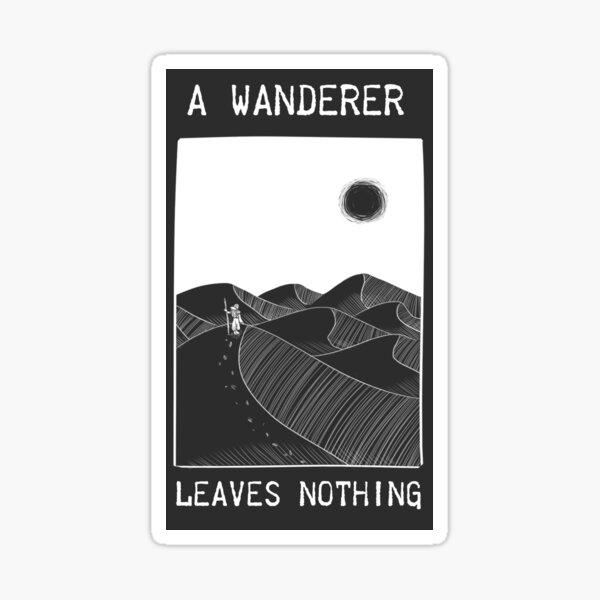 Wanderer Leaves Nothing - Art Card Sticker