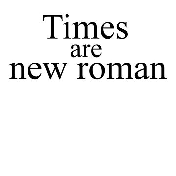 Times are new roman by FoxPac