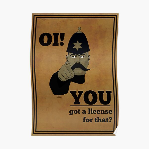 You Got A License For That? by Roley Poster