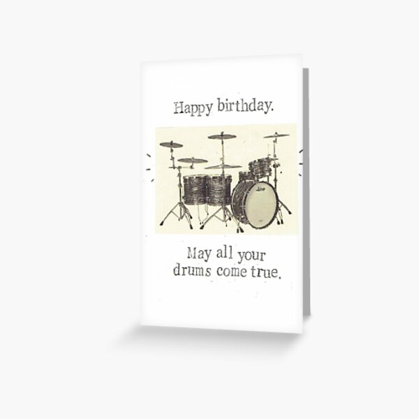 May All Your Drums Come True  Greeting Card