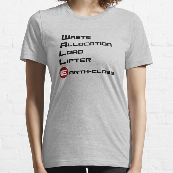 Waste Allocation Load Lifter - Wall E Inspired Essential T-Shirt