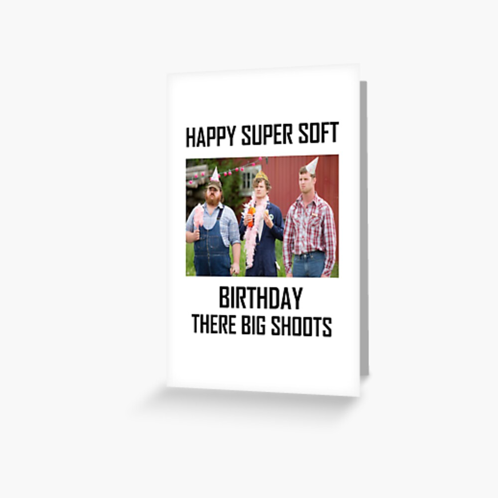 Letterkenny Happy Super Soft Birthday Greeting Card