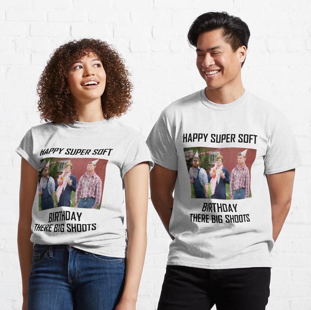 Letterkenny Happy Super Soft Birthday Classic T-Shirt