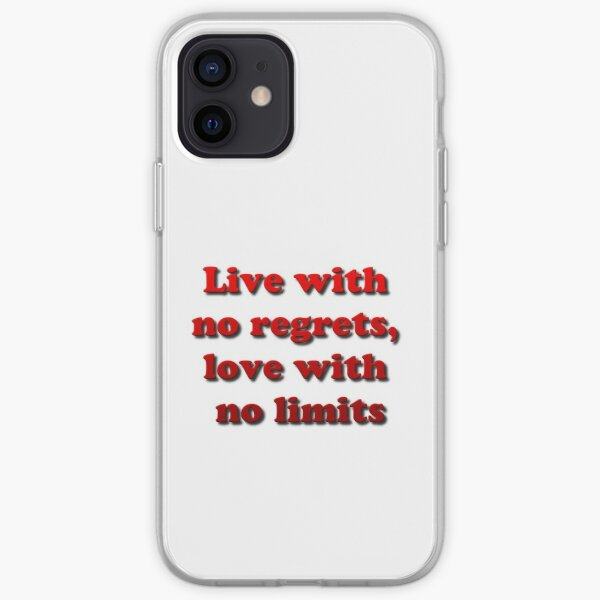 Live with no regrets, love with no limits iPhone Soft Case