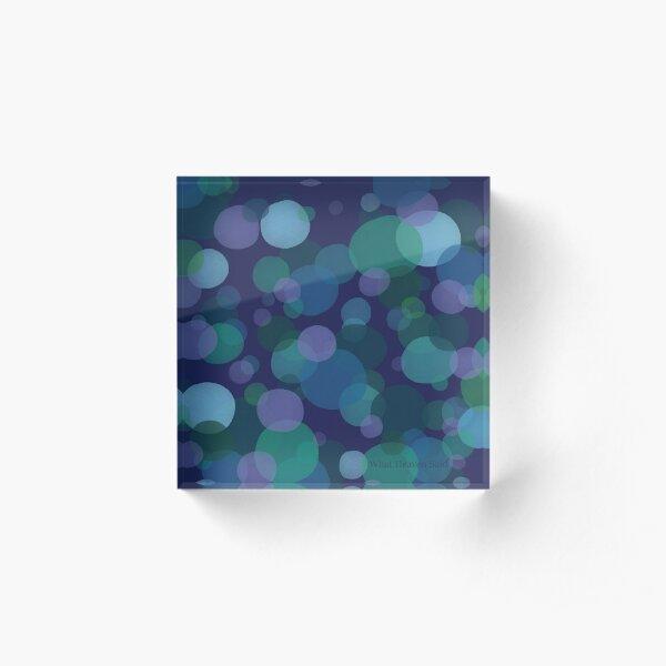 Bubble Dreams Acrylic Block