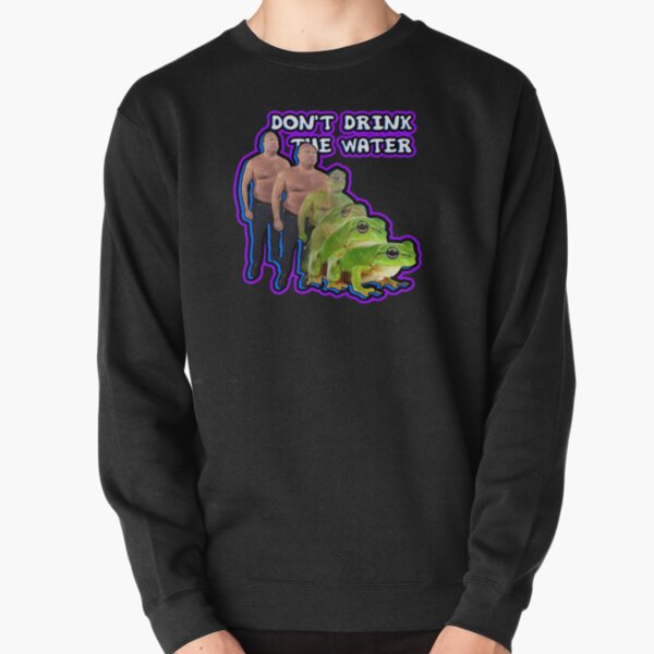 They're putting chemicals in the water... Pullover Sweatshirt