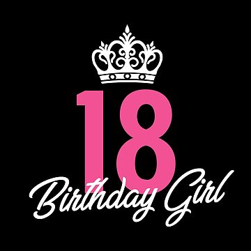 Funny 18 Birthday Girl Queen by with-care