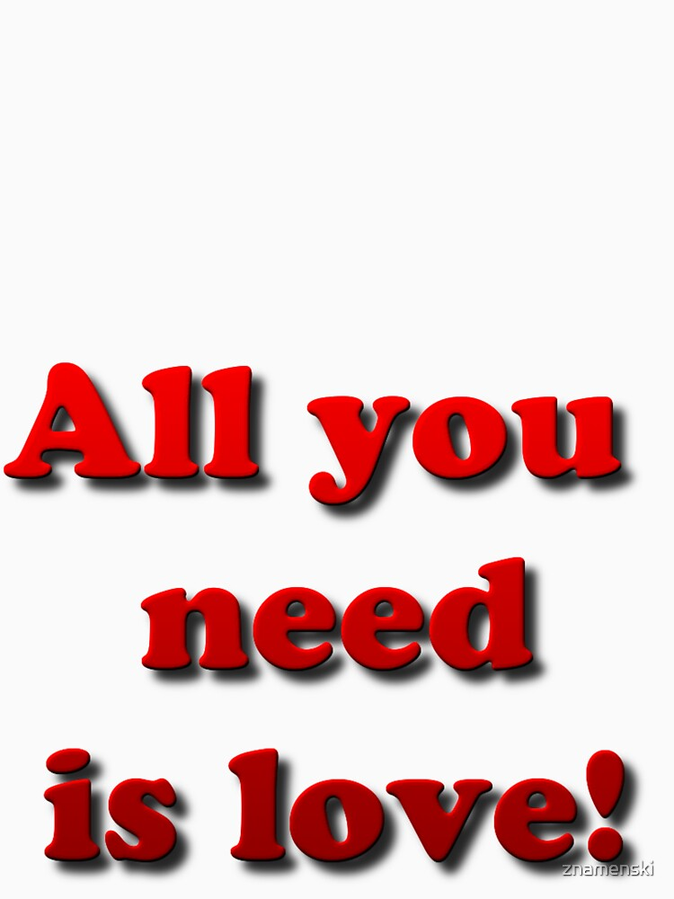 All you need is love! by znamenski