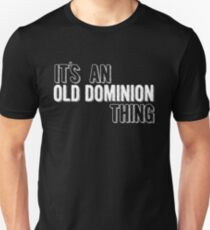 It's An Old Dominion Thing Unisex T-Shirt