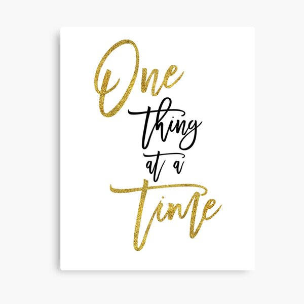 Encouraging Script Typography Quote One Thing At A Time Canvas Print