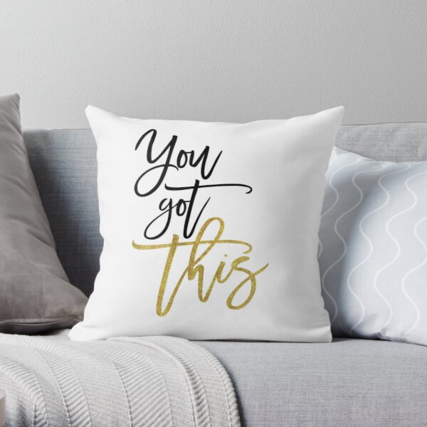 You Got This Encouraging Quote Script typography Throw Pillow