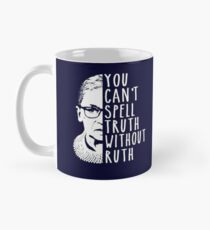 You Can't Spell Truth Without Ruth Mug