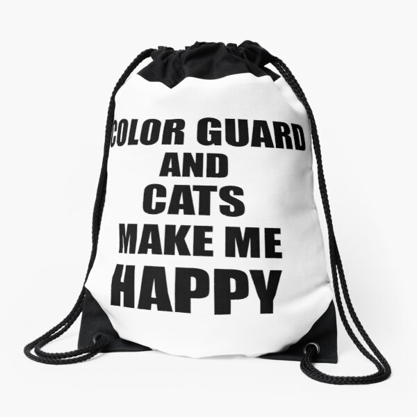 Color Guard And Cats Make Me Happy Funny Gift Idea For Hobby Lover Drawstring Bag