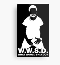 What Would Shia LaBeouf Do? WHITE Metal Print