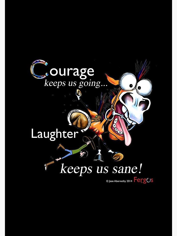 Fergus the Horse: Courage/Laughter by JeanAbernethy