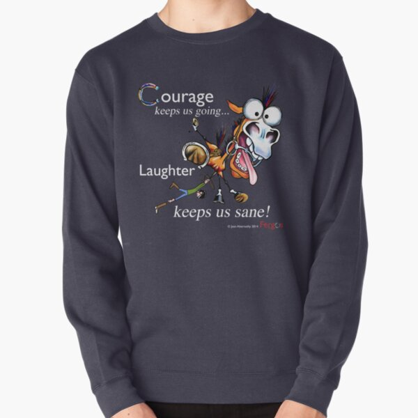 Fergus the Horse: Courage/Laughter Pullover Sweatshirt