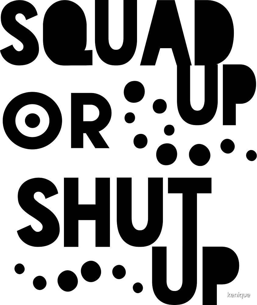 Squad Up or Shut Up with Dots Sticker by kenique