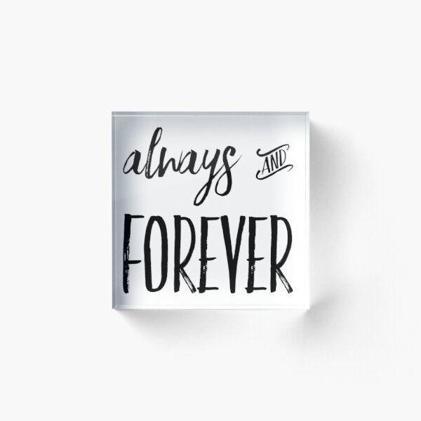 Always and Forever Acrylic Block