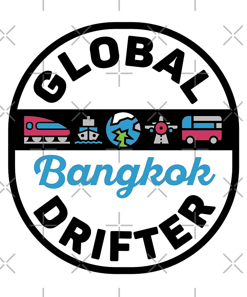 Bangkok Thailand Global Drifter by designkitsch