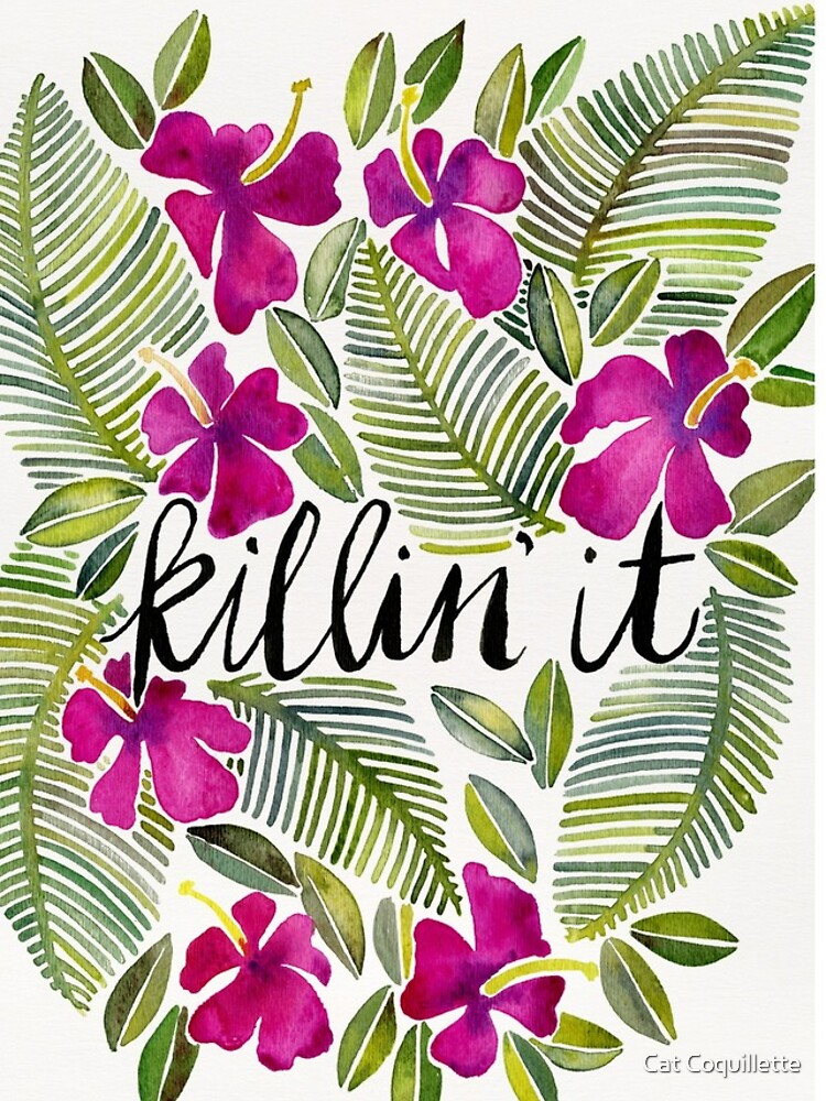Killin' It – Tropical Pink by catcoq