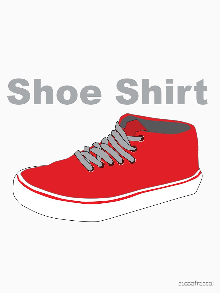 Shoe Shirt, T-Shirt  by sassafrascal