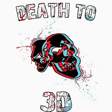 Death to 3D! by Ryadasu