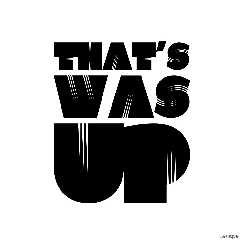 That's Was Up Sticker by kenique