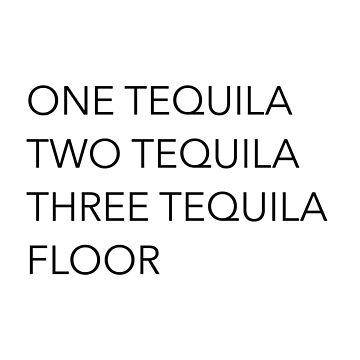 Tequila-Zitate - Ein Tequila, Zwei Tequila, Drei Tequila, Boden von doodle189