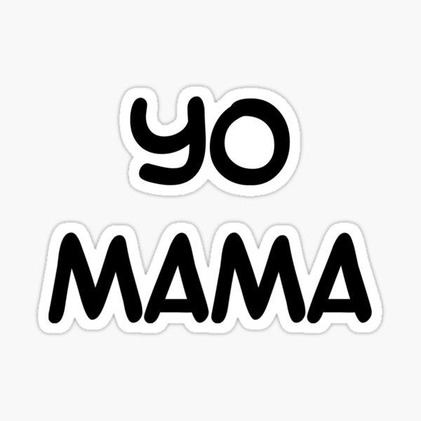 Yo Mama Sticker Sticker