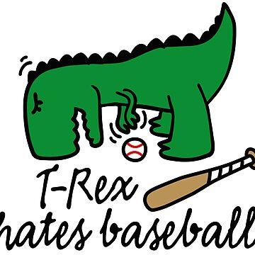 T-Rex hates baseball dinosaur baseball player by LaundryFactory