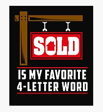 REALTOR: Sold Is My Favorite Word Photographic Print