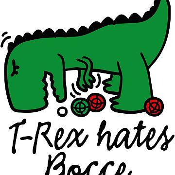 T-Rex hates bocce bocci dinosaur bowls player by LaundryFactory