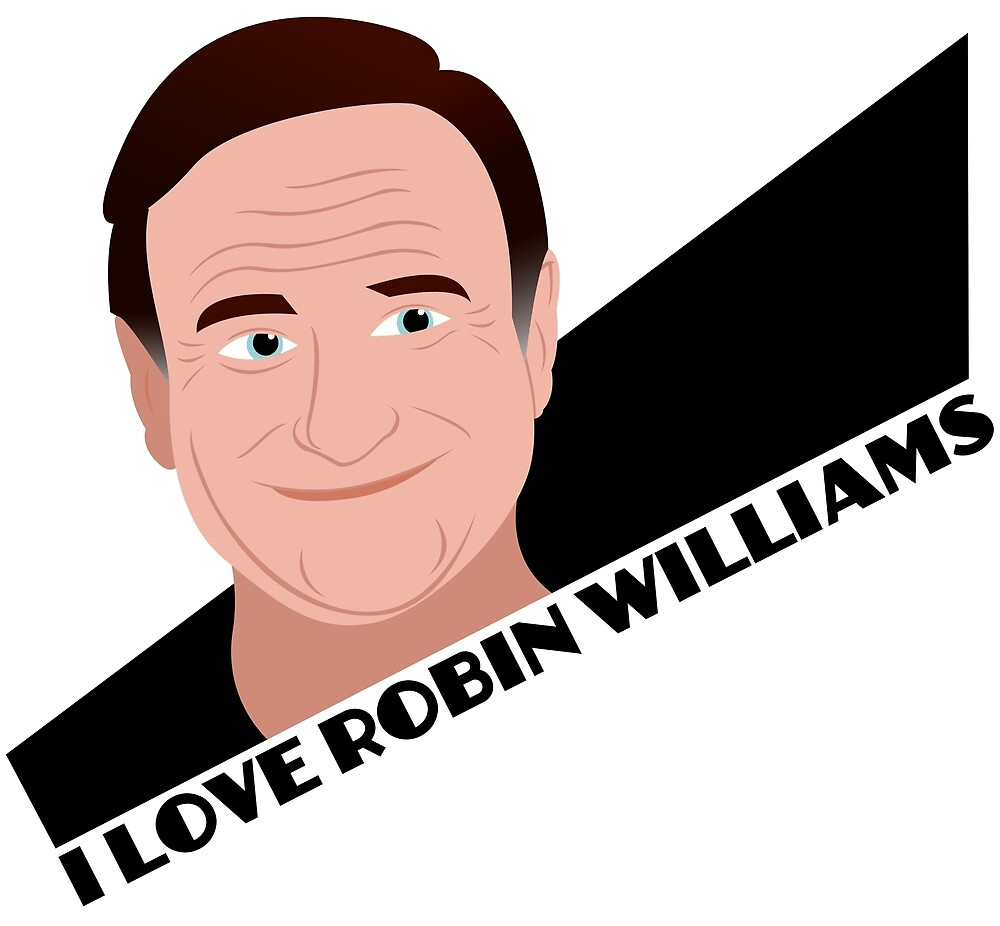 I Love Robin Williams by BerryRose