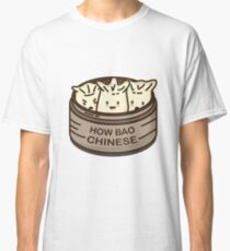 How Bao Chinese? Classic T-Shirt