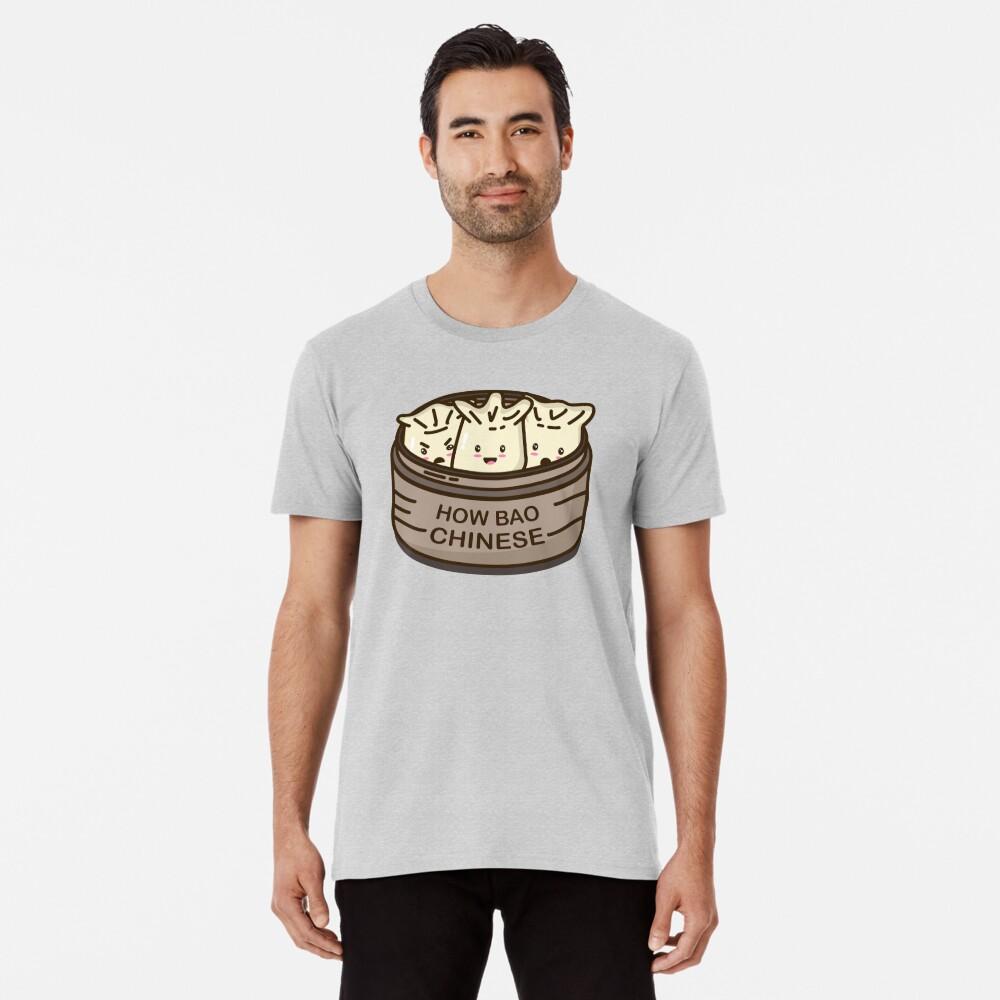 How Bao Chinese? Premium T-Shirt