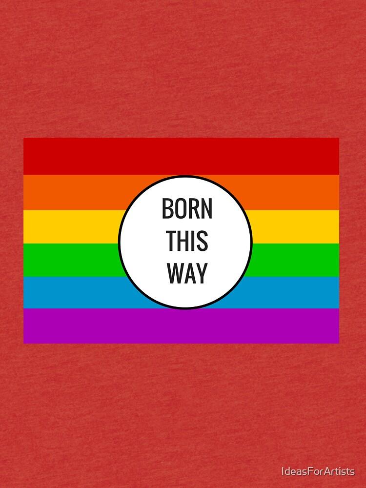 Born This Way ~ Rainbow by IdeasForArtists