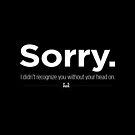 Sorry. by Zhivago