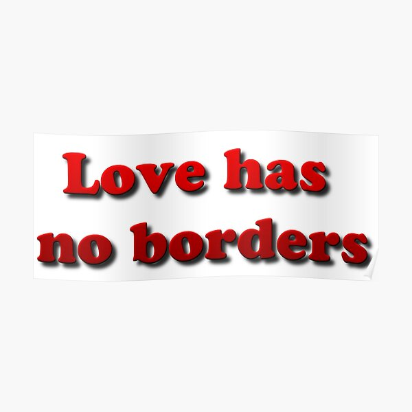 Love has no borders Poster