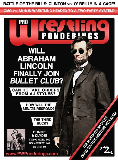 PRO WRESTLING PONDERINGS: LINCOLN EDITION (POSTER) by pwponderings