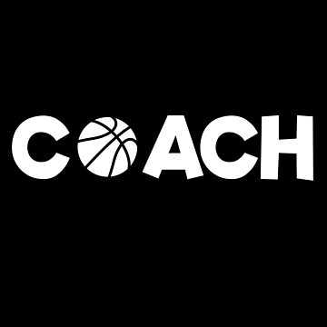 Coach For Basketball  by happinessinatee