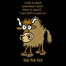 Yak Yak Yak. by graphicdoodles