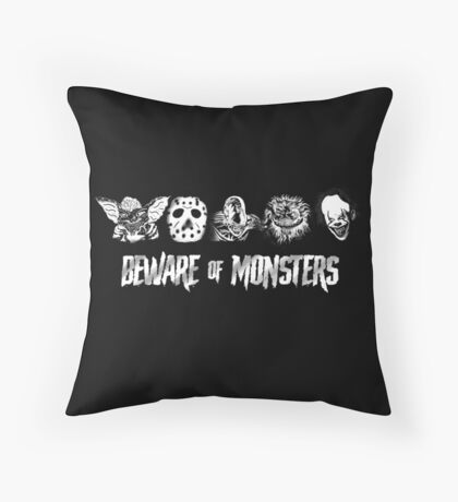 Beware of Monsters Throw Pillow