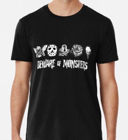 Beware of Monsters Premium T-Shirt