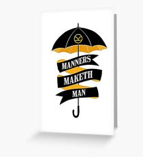 Manners Maketh Man Greeting Card