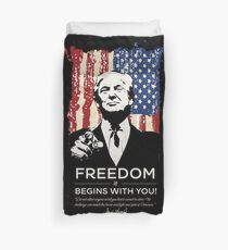FREEDOM it BEGINS WITH YOU  - PRESIDENT DONALD TRUMP Duvet Cover