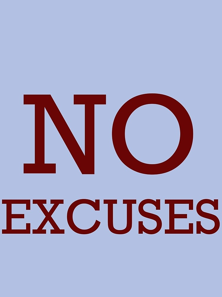 No Excuses by fitnessfun