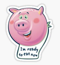 I'm Ready to Eat Now  Sticker