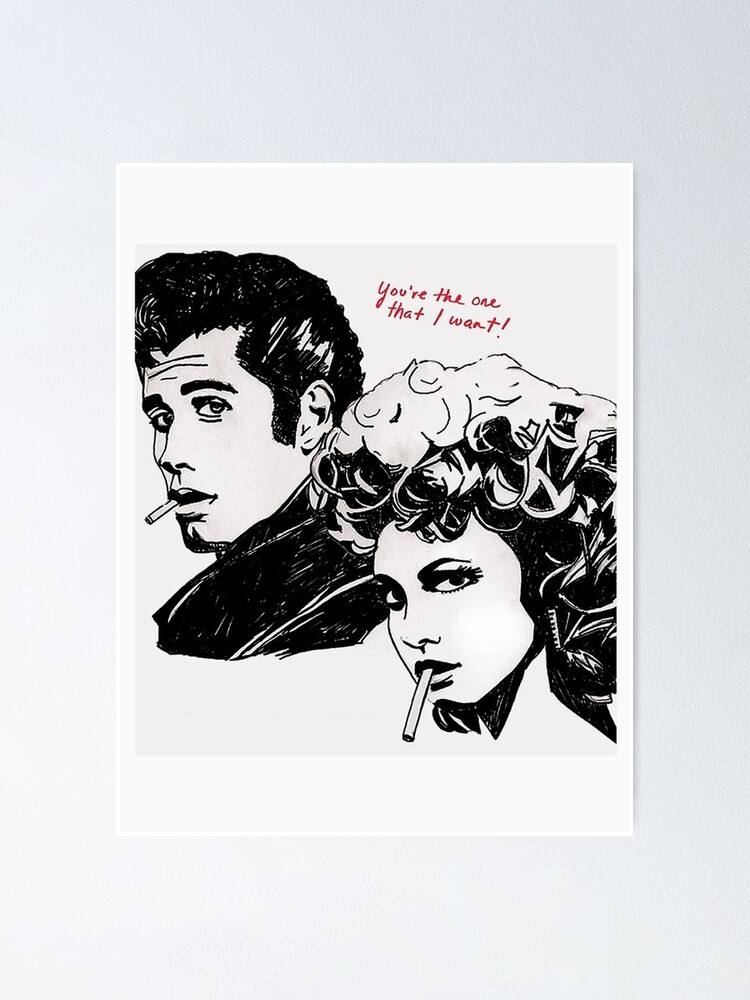 Grease You Re The One That I Want Poster By Ardiewijay Redbubble