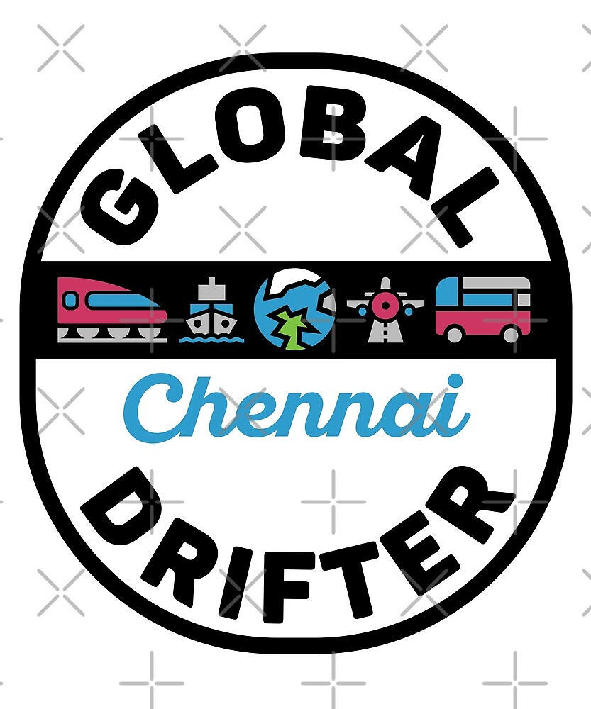 Chennai India Global Drifter by designkitsch